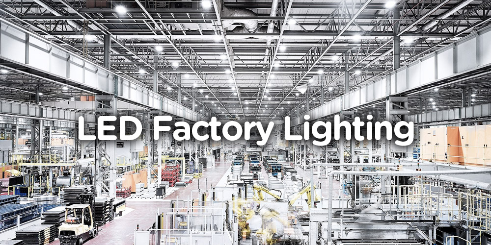 Led Factory Lighting Features Advantages Ledsuniverse